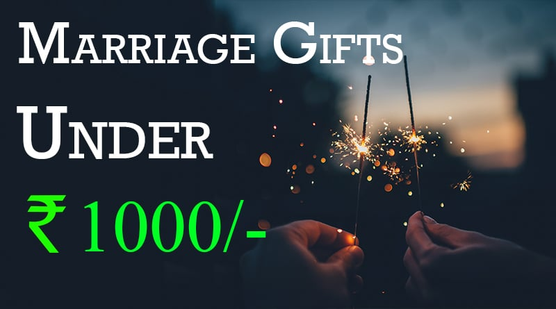 Top 10 Marriage Gifts For Friends Budget Rs 1000 Wedding Gifts