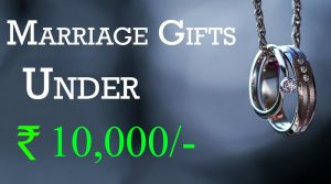 marriage gifts for friends budget rs 10000