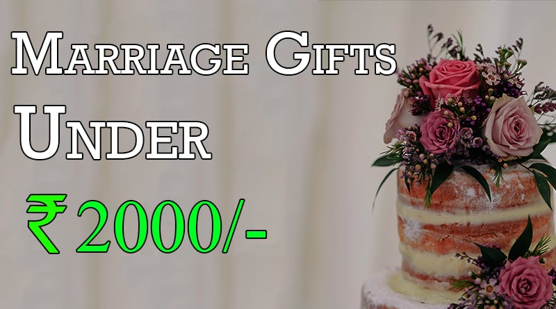 Good Wedding Gifts For Friends: Top 10 Marriage Gifts For Friends Budget Rs 2000