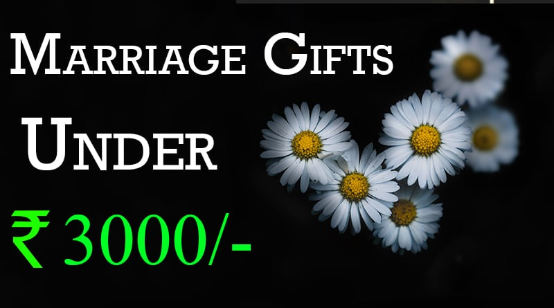 marriage gifts for friends budget rs 3000