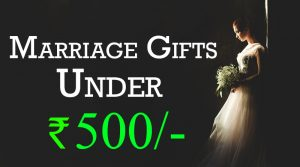marriage gifts for friends budget rs 500